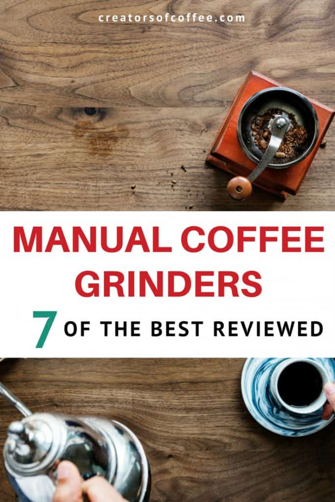 Manual Coffee Grinders - 7 of the best reviewed