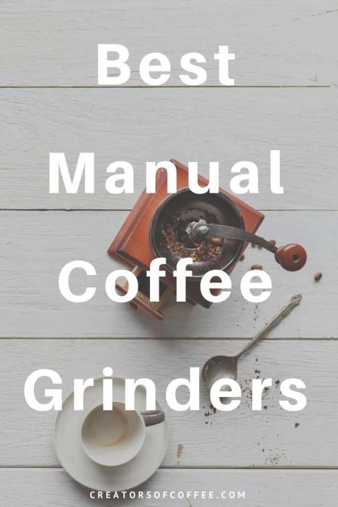 Large text overlay Best Manual Coffee Grinders