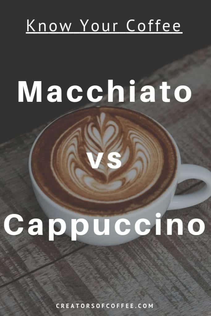 Macchiato va Cappuccino - do you know the difference?