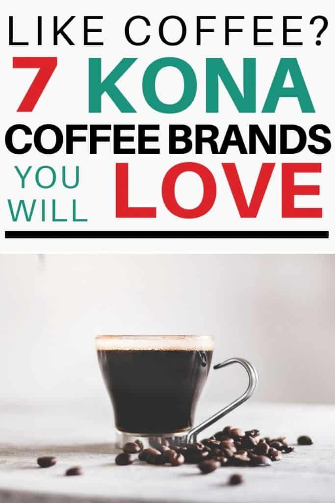 Kona Coffee Beans and the best Kona coffee brands