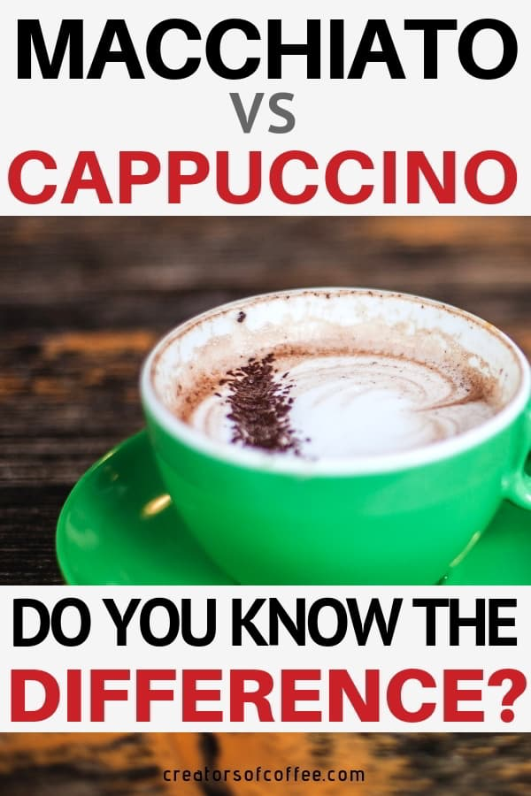 How to explain the difference between a macchiato and a cappuccino