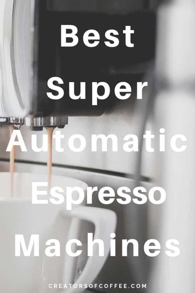Super Automatic Espresso Machine Reviews