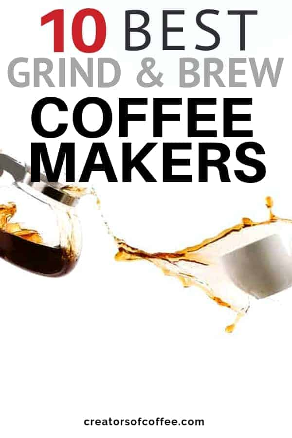 Best coffee grinder brewer combo