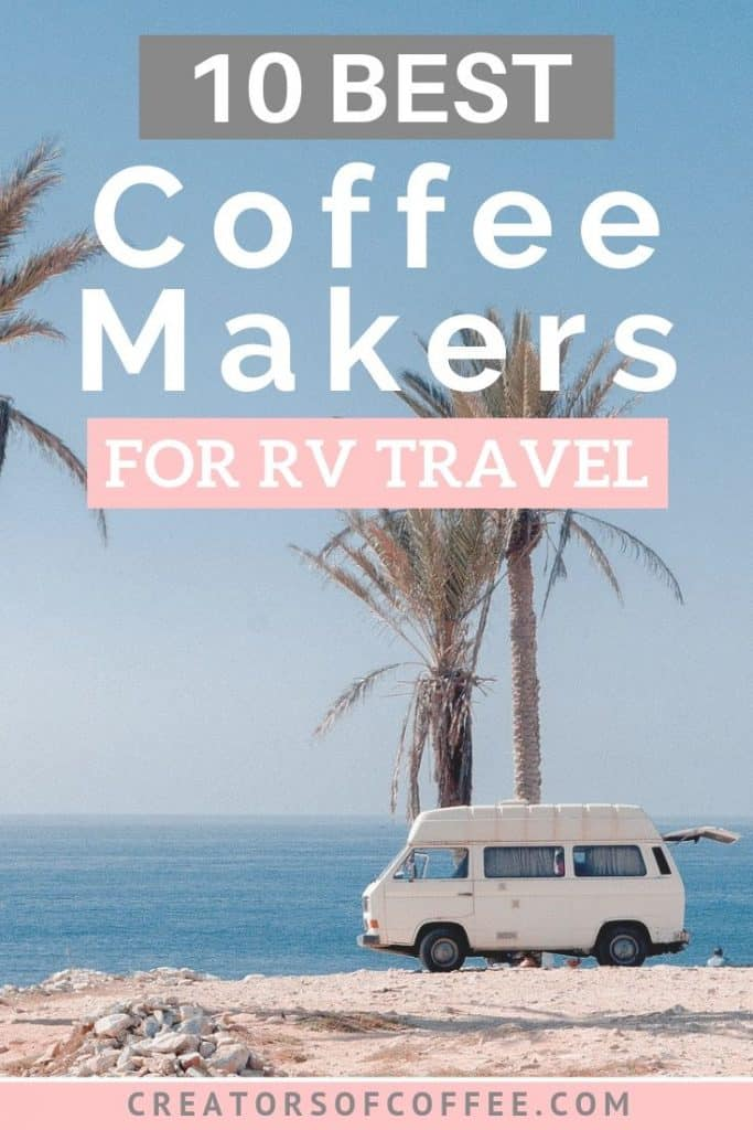 RV beside ocean with text overlay best rv coffee pot