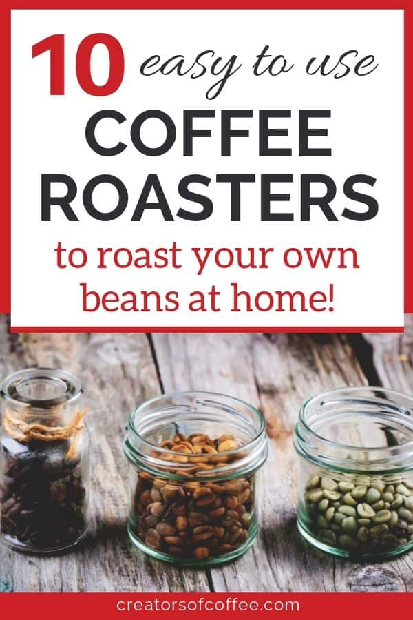 Jars of coffee beans on table with white overlay text - best home coffee roaster machine