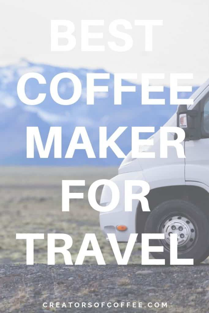 Van and mountains with large text overlay Best coffee maker for travel