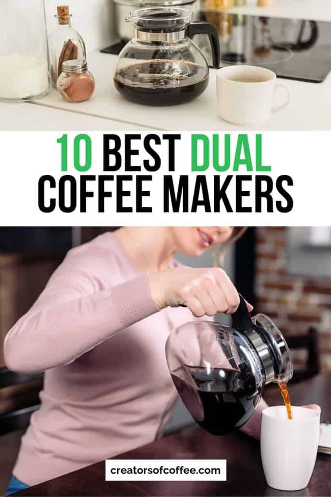 woman pouring coffee from coffee pot with text 10 best dual coffee makers