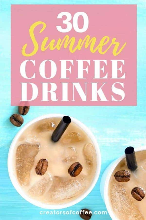 30 Summer Coffee Drinks