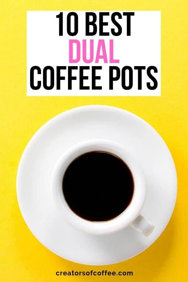 best dual coffee pots
