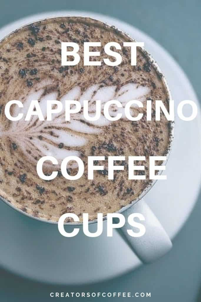 Cappuccino coffee with large text overlay Best Cappuccino Coffee Cups