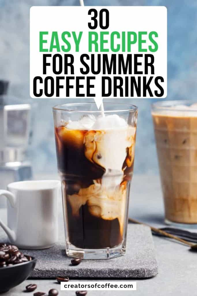 Cold brewed coffee glass with text overlay 30 Easy recipes for summer coffee drinks