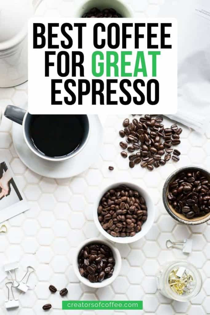 white coffee cup on white table with text overlay best coffee for great espresso
