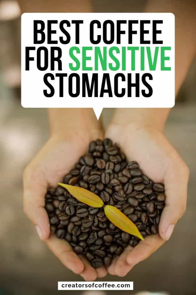 Coffee beans with text overlay best coffee for sensitive stomachs