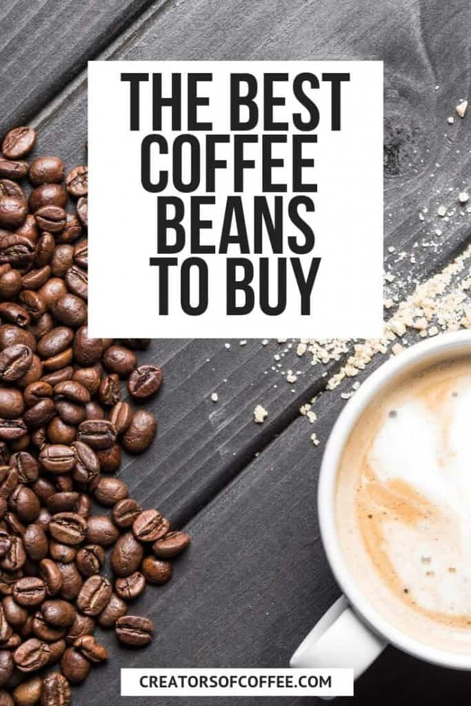 text overlay on beans and coffee mug - best coffee beans to buy