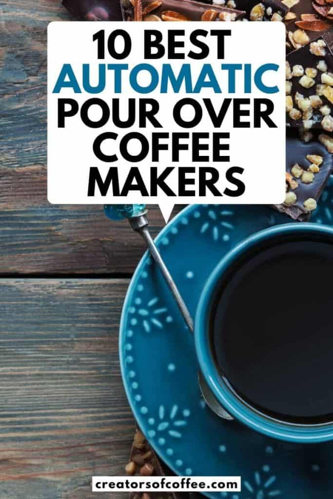 Coffee cup on table with text overlay Best automatic pour over coffee makers