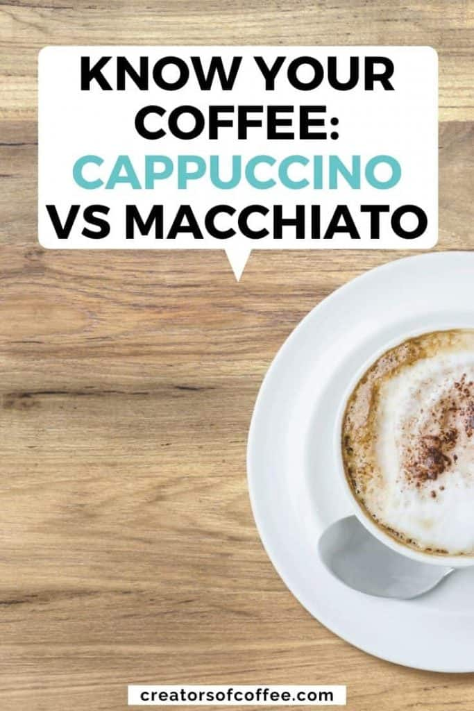 Close up of coffee on table with text overlay Know your coffee: cappuccino vs macchiato