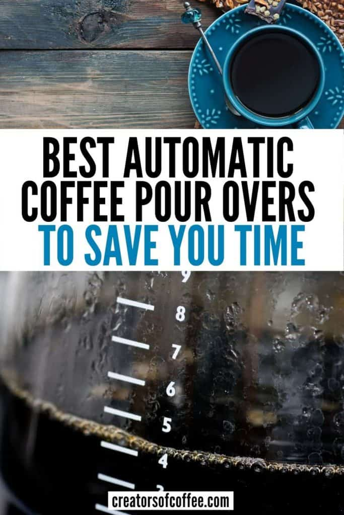 Two coffee images with text overlay Top automatic coffee pour overs to save you money