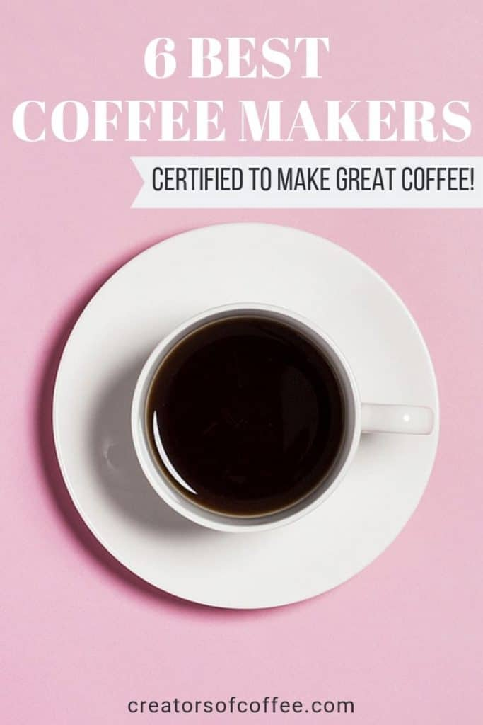 close up of cup of coffee with text overlay 6 best coffee makers
