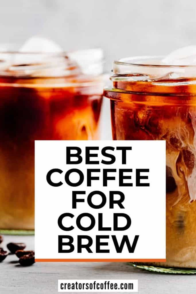 Cold brew glasses with text overlay best coffee for cold brew