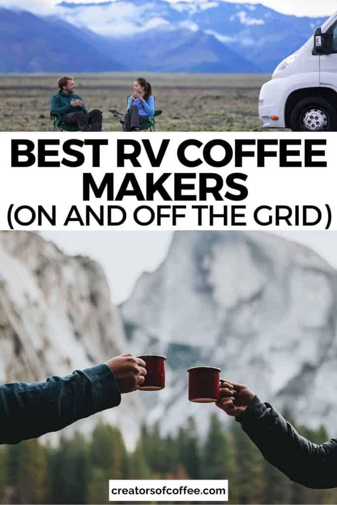two outdoor coffee images with text best RV coffee maker on and off the grid