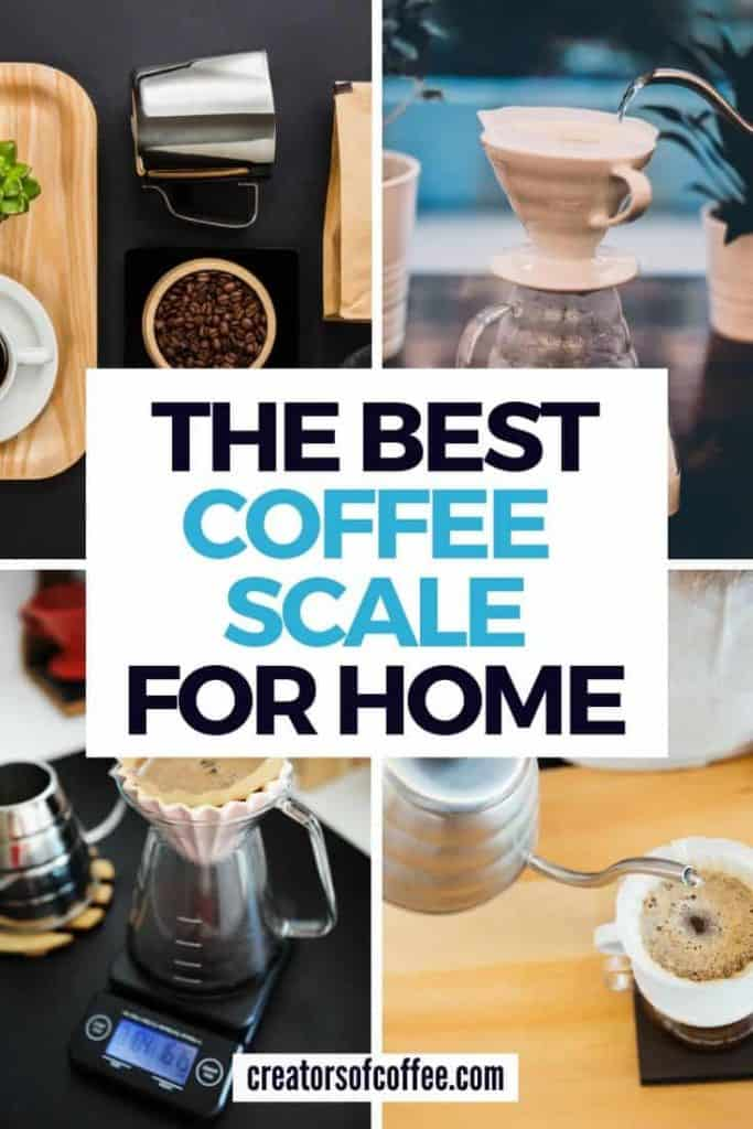 4 images of coffee scales with text best coffee scale for home