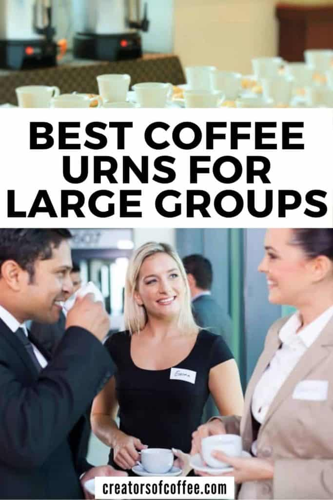 People drinking coffee with text overlay best coffee urns for large groups