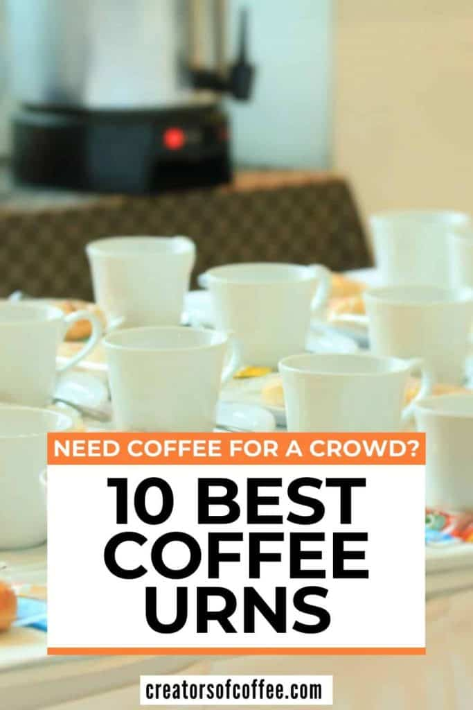 Coffee cups on table with text overlay - Need coffee for a crowd? 10 best coffee urns