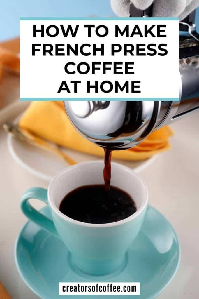 Blue cup with coffee and text overlay - How to make french press coffee at home