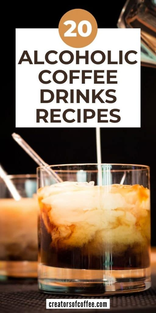 White russian cocktail with text overlay 20 ALCOHOLIC COFFEE DRINKS RECIPES