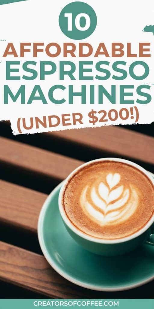 latte with text overlay 10 affordable espresso machines under 0