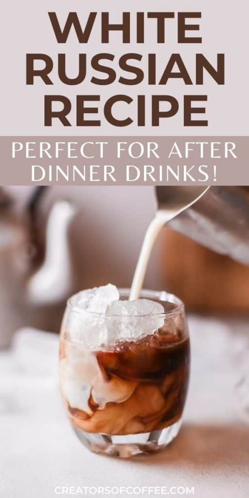 white russian drink with text white russian recipe for after dinner drinks