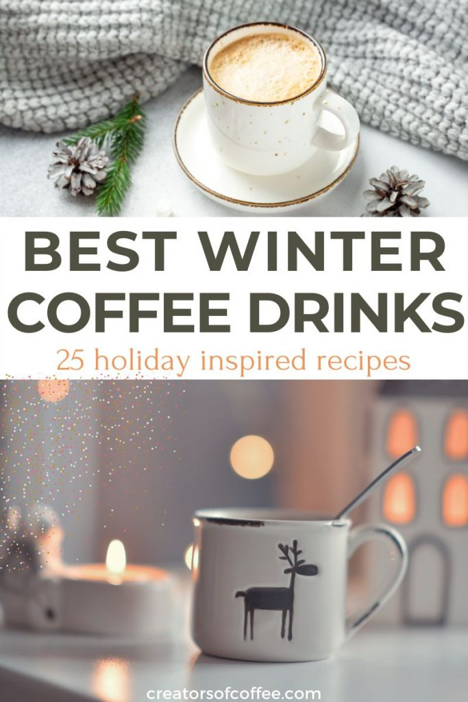 Two winter coffee recipes with text Best winter coffee drinks