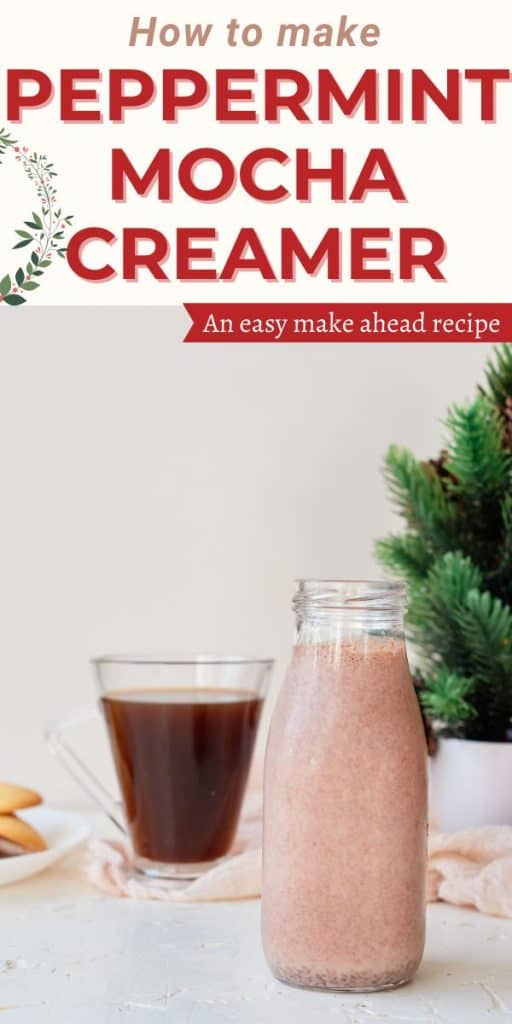 peppermint creamer with sweetened condensed milk in bottle with text how to make peppermint mocha creamer