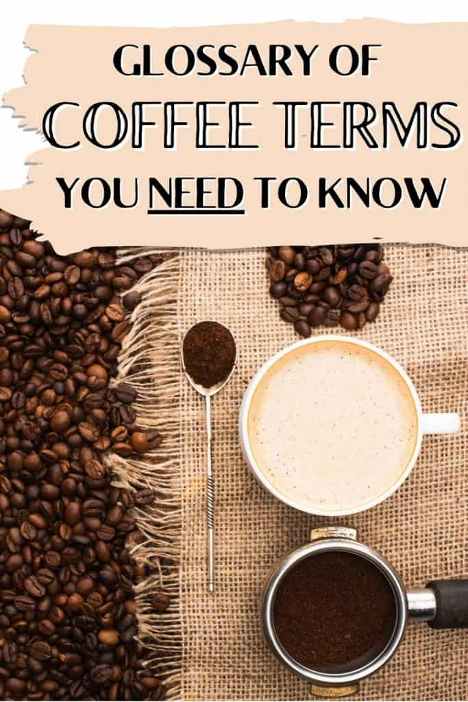 coffee cup and beans with text overlay - glossary of coffee terms you need to know.