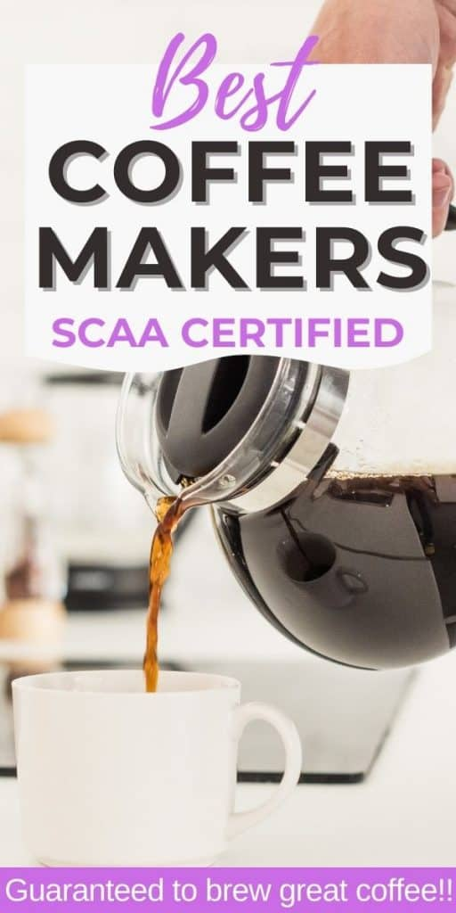 carafe of coffee pouring into cup with text overlay best coffee makers scaa certified
