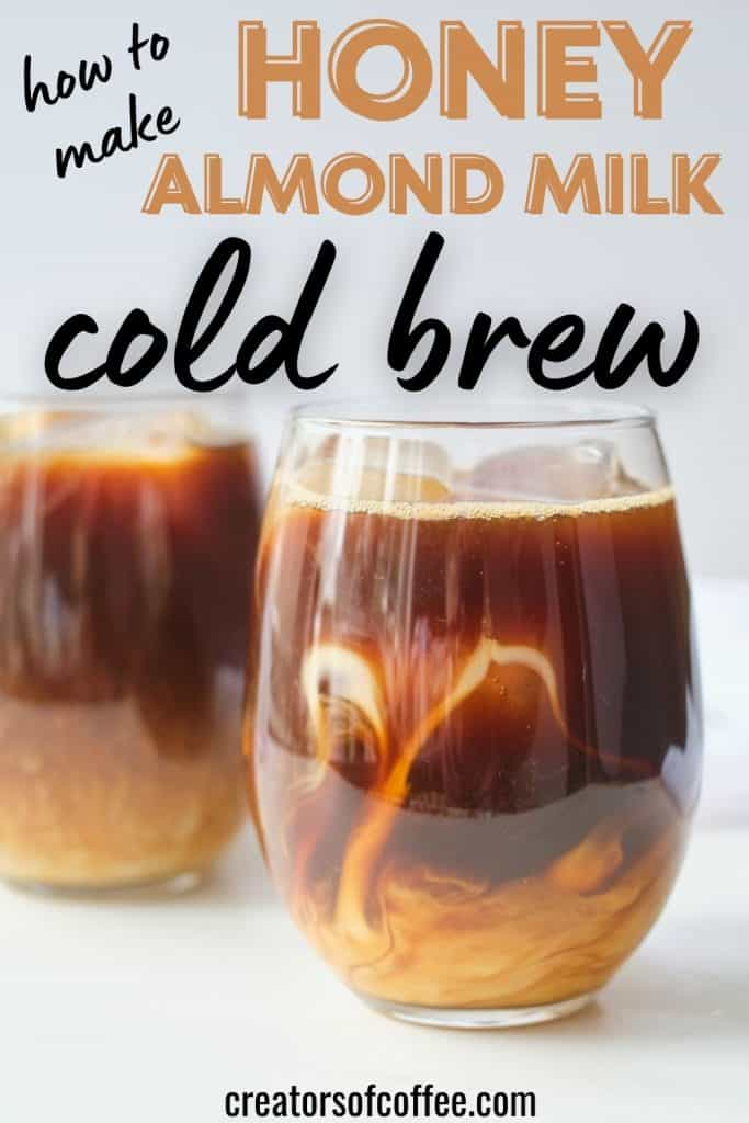 cold brew and almond milk with text how to make honey almond cold brew