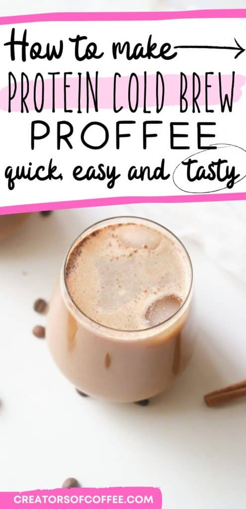 glass of cold brew protein coffee drink with text how to make proffee
