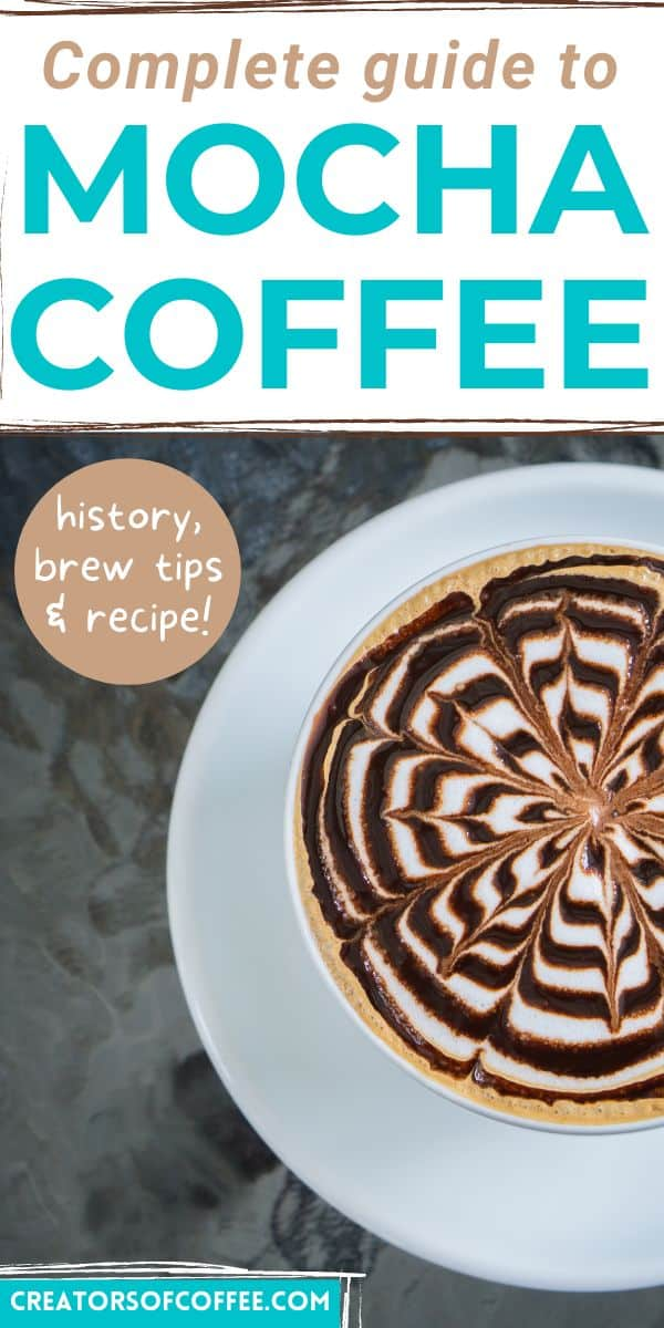 cappuccino cup with mocha coffee with text complete guide to mocha coffee.